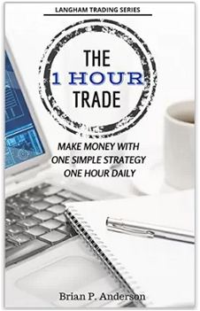 Brian Anderson -The 1 Hour Trade Make Money With One Simple Strategy